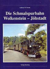 Die Schmalspurbahn Wolkenstein - Jöhstadt / SEHR SELTEN