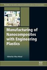Manufacturing of Nanocomposites with Engineering Plastics (2015, Hardcover)