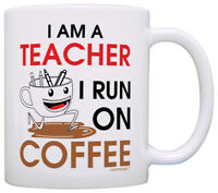 Coffees Gift I am a Teacher I Run on Coffee Mom Gift Grandma Coffee Mug Tea Cup