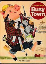 ******BILL DUGAN'S Busy Town---hc---1969---A Golden Book******