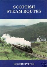 SCOTTISH STEAM ROUTES by Roger Siviter