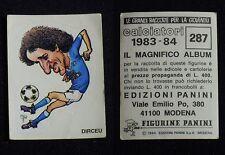 ***CALCIATORI PANINI 1983/84*** CARICATURA DIRCEU N.287 - NUOVO!!!