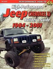 HIGH-PERFORMANCE JEEP CHEROKEE XJ BUILDER'S GUIDE 1984-2001 By Eric Zappe