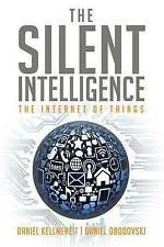 Very Good 0989973700 Paperback The Silent Intelligence: The Internet of Things K