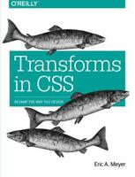 Transforms in CSS: Revamp the Way You Design by Eric A. Meyer, NEW Book, FREE &