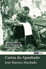 Cartas Do Apanhado : Correspondência de Um Soldado Na Guerra Colonial by José...
