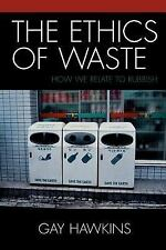 The Ethics of Waste: How We Relate to Rubbish-ExLibrary