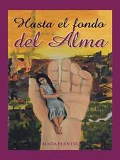 Hasta el Fondo Del Alma by Alicia Fuentes (2014, Hardcover)