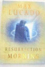 2004 Max Lucado Resurrection Morning
