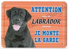 Pancarte métal Attention au chien - Je monte la garde - Labrador Noir NEUF