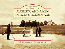 Augusta and Aiken in Golf's Golden Age [Postcards of America] [GA]