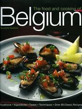 The Food and Cooking of Belgium: Traditions   Ingredients   Tastes   Techniques