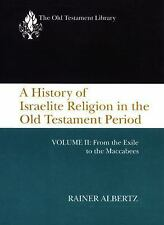 Otl a History of Israelite Religion, Volume 2: By Rainer Albertz