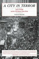 A City in Terror: Calvin Coolidge and the 1919 ... by Russell, Francis Paperback