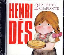 HENRI DÈS - LA PETITE CHARLOTTE  (CD)