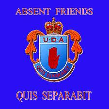 **ABSENT FRIENDS** **Quis Separabit** - UDA  *NEW* - LOYALIST/ULSTER/ORANGE CD