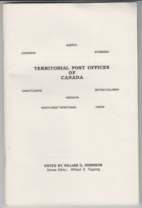 Territorial Post Offices of Canada edited by W.G. Robinson & W.E. Topping 1990