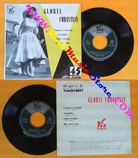 LP 45 7'' GLORIA CHRISTIAN Casetta in canada Stupidella Lisboa 1957 no cd mc vhs