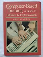 BOOK COMPUTER-BASED TRAINING A GUIDE TO SELECTION E IMPLEMENTATION 0201103338