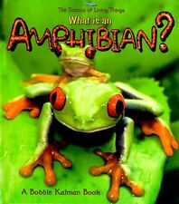 What is an Amphibian? (The Science of Living Thing