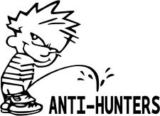 "Piss On Anti Hunters Funny Decal Sticker Car Truck Window- 6"" Wide White Color"