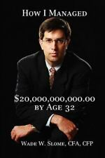 How I Managed $20,000,000,000.00 by Age 32 (Hardback or Cased Book)