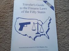 Traveler's Guide To The Firearm Laws Of The Fifty States 2015 Edition