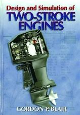 Design and Simulation of Two-Stroke Engines by Gordon P Blair