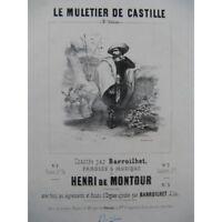DE MONTOUR Henri Le Muletier de Castille Chant Piano ca1840 partition sheet musi