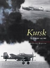 KURSK THE AIR BATTLE JULY 1943 CHRISTER BERGSTROM