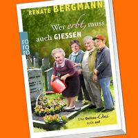 RENATE BERGMANN | Wer erbt, muss auch giessen | Die Online-Omi teilt auf (Buch)