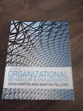 ORGANIZATIONAL BEHAVIOUR & MANAGEMENT (4TH EDITION) JOHN MARTIN, MARTIN FELLEZ