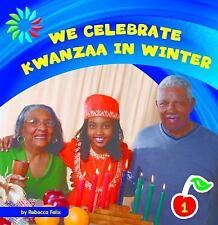 We Celebrate Kwanzaa in Winter (21st Century Basic Skills Library)