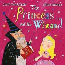 The Princess and the Wizard by Julia Donaldson (Board book, 2016)