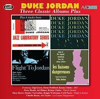 Duke Jordan - Three Classic Albums Plus (Trio and Quartet / Flight To [CD]