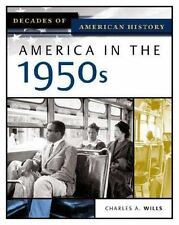America In The 1950s (Decades of American History), Charles A. Wills, Good Condi