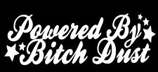 POWERED BY BITCH DUST DECAL CAR TRUCK SUV CHEVY FORD DODGE GMC VW HONDA JDM