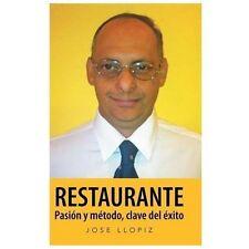 Restaurante : Pasin y Mtodo Clave del Xito by Jose Llopiz (2013, Hardcover)