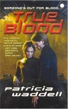 True Blood by Patricia Waddell (2006, Paperback)
