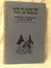 Heath Robinson / Cecil Hunt - How To Make the Best of Things - 1st/1st 1940