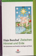 ZWISCHEN HIMMEL UND ERDE - Esoterik , Astrologie und Tarot mit Hajo Banzhaf BUCH