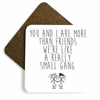You And I More Than Just Friends We're Like a Really Small Gang CUTE High Qualit