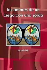 Los Amores de un Ciego con una Sord by Juan Prieto (2011, Paperback)
