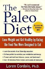 The Paleo Diet: Lose Weight and Get Healthy by Loren Cordain, PhD