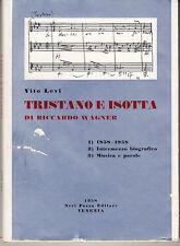 OPERA LEVI VITO TRISTANO E ISOTTA DI RICCARDO WAGNER 1958 NERI POZZA TEATRO