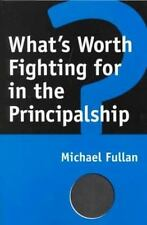 What's Worth Fighting for in the Principalship? (What's Worth Fighting-ExLibrary
