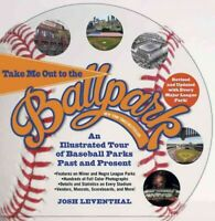 Take Me Out to the Ballpark : An Illustrated Tour of Baseball Parks Past and ...