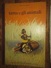 TAMA E GLI ANIMALI EDITRICE DE AGOSTINI ANNO 1953 COLLEZIONE IL SORRISO