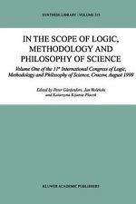 In the Scope of Logic, Methodology and Philosophy of Science : Volume One of...