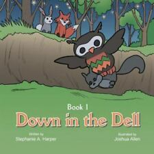 Down in the Dell by Stephanie A. Harper (2014, Paperback)